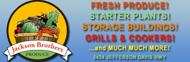 Jackson Brothers Produce - Fresh Produce, Starter Plants, Storage Buildings, Grills, Cookers, etc.